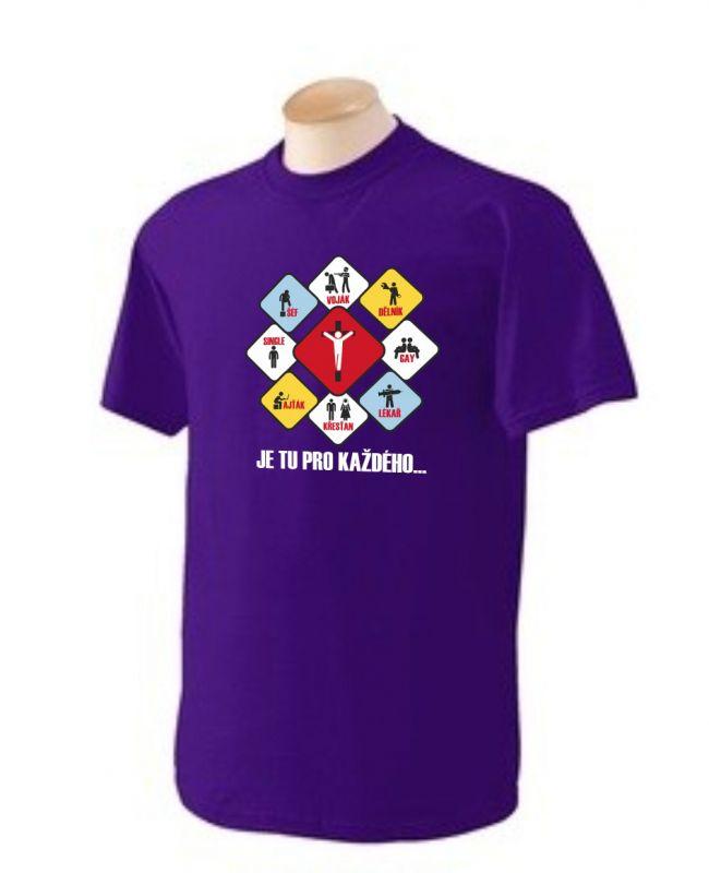 JE TU PRO KAŽDÉHO pánské triko fialová (purple)