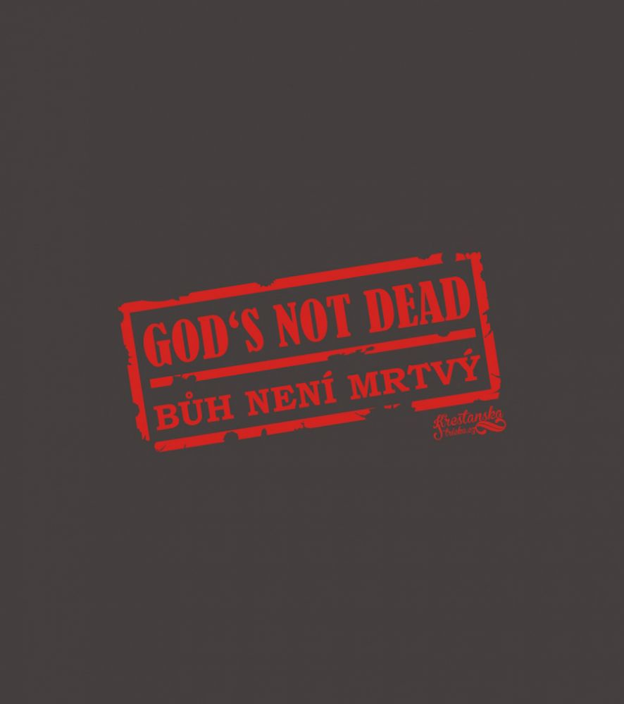 GOD'S NOT DEAD (grey)