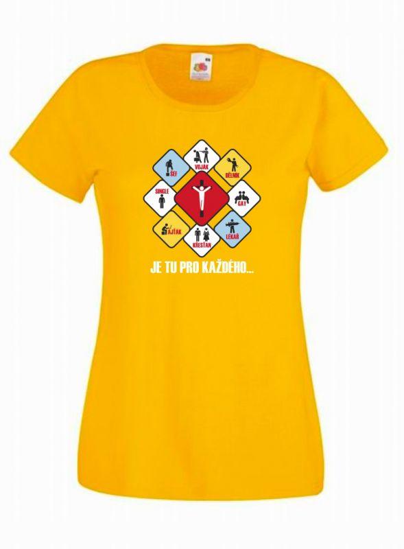 JE TU PRO KAŽDÉHO dámské triko žluté (sunflower)