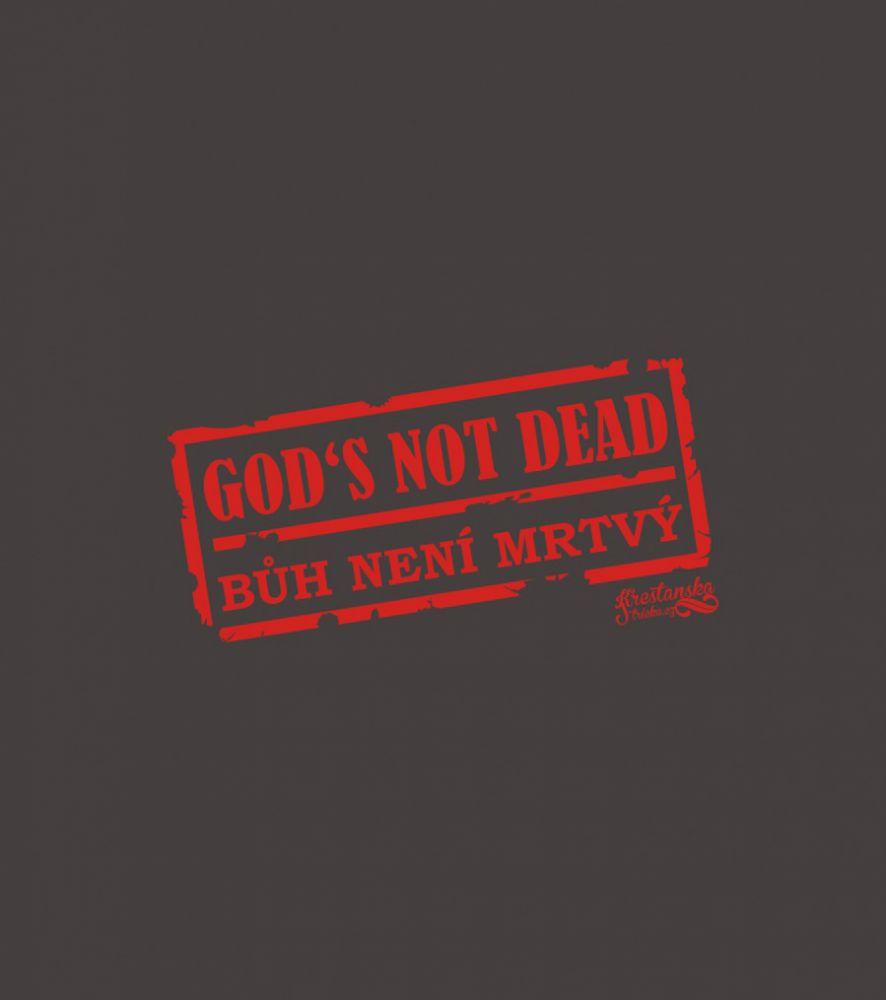GOD'S NOT DEAD (grey)
